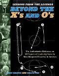 Lessons From The Legends Beyond The X's And O's  Featuring Coaching Insights from 40 Naismit...