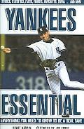 Yankees Essential Everything You Need to Know to Be a Real Fan!