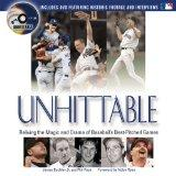 Unhittable: Reliving the Magic and Drama of Baseball's Best-Pitched Games [With DVD]