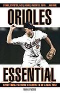 Orioles Essential Everything You Need to Know to Be a Real Fan!