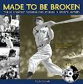 Made to Be Broken 50 Greatest Records and Streaks in Sports History