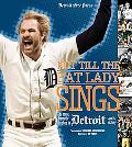 Not Till the Fat Lady Sings The Most Dramatic Sports Finishes in Detroit Sports History