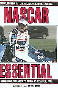 Nascar Essential Everything You Need to Know to Be a Real Fan!