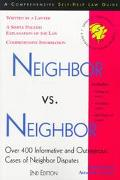 Neighbor Vs. Neighbor Over 400 Informative and Outrageous Cases of Neighbor Disputes