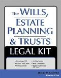 Wills, Estate Planning and Trusts Legal Kit Your Complete Legal Guide to Planning for the Fu...