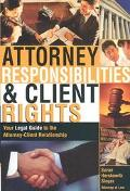 Attorney Responsibilities & Client Rights Your Legal Guide to the Attorney-Client Relationship