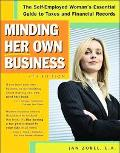 Minding Her Own Business The Self-Employed Woman's Essential Guide to Taxes and Financial Re...