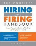 Complete Hiring And Firing Handbook Every Manager's Guide To Working With Employees Legally