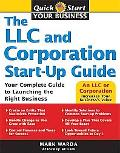 Llc and Corporation Start-up Guide Your Complete Guide to Launching the Right Business