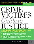 Crime Victim's Guide to Justice: For Any State