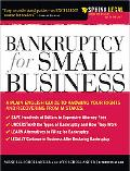 Bankruptcy for Small Business, 2E: Know Your Legal Rights and Recover from Mistakes and Star...