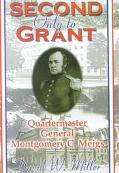 Second Only to Grant Quartermaster General Montgomery C. Meigs