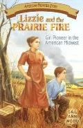 Lizzie And the Prairie Fire Girl Pioneer in the American Midwest