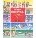 What's Happening?: A Book of Explanations