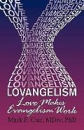 Lovangelism : Love Makes Evangelism Work