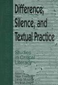 Difference, Silence, and Textual Practice Studies in Critical Literacy
