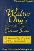 Walter Ong's Contributions to Cultural Studies The Phenomenology of the Word and I-Thou Comm...