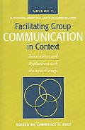 Facilitating Group Communication In Context Innovations And Applications With Natural Groups...