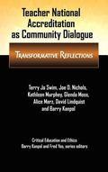 Teacher National Accreditation as Community Dialogue: Transformative Reflections (Critical E...