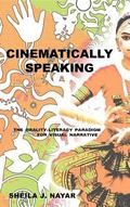 Cinematically Speaking : The Orality-Literacy Paradigm for Visual Narrative