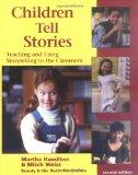 Children Tell Stories: Teaching and Using Storytelling in the Classroom (Multimedia DVD incl...