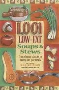 1,001 Low-Fat Soups & Stews From Elegant Classics to Hearty One-Pot Meals