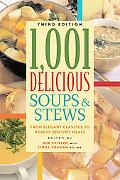 1,001 Delicious Soups and Stews From Elegant Classics to Hearty One-pot Meals