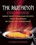 Parthenon Cookbook: Great Mediterranean Recipes from the Heart of Chicago's Greektown