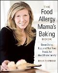 The Food Allergy Mama's Baking Book: Great Dairy-, Egg-, and Nut-Free Treats for the Whole F...