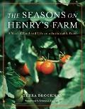 Seasons on Henry's Farm : A Year of Food and Life on a Sustainable Farm