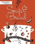 Soup and Bread Cookbook : Building Community One Pot at a Time