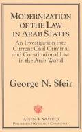 Modernization of the Law in Arab States An Investigation into Current Civil, Criminal and Co...