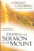 Studies in the Sermon on the Mount God's Character and the Believer's Conduct