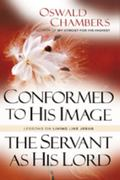 Conformed to His Image/servent As His