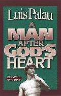 Man After God's Heart Running With David