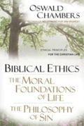 Biblical Ethics The Moral Foundations of Life, the Philosophy of Sin