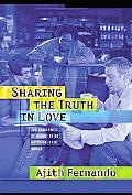 Sharing the Truth in Love How to Relate to People of Other Faiths