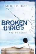 Broken Things Why We Suffer