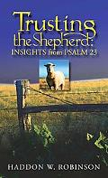 Trusting the Shepherd Insights from Psalm 23
