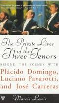 Private Lives of the Three Tenors: Behind the Scenes with Placido Domingo, Luciano Pavarotti...
