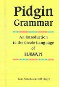 Pidgin Grammar An Introduction to the Creole Language of Hawaii