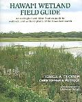 Hawai'i Wetland Field Guide An Ecological And Identification Guide to Wetlands And Wetland P...