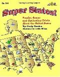 Super States!: Puzzles, Games and Fascinating Trivia About the United States: Grades 3-6