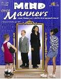 Mind over Manners: Poems, Discussion and Activities about Responsible Behavior: Grades 4-6