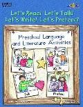 Let¿ Read! Let¿s Talk! Let¿s Write! Let¿s Pretend! : Preschool Language and Literature Activ...