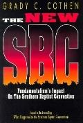 New Sbc Fundamentalism's Impact on the Southern Baptist Convention