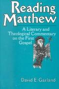 Reading Matthew A Literary and Theological Commentary on the First Gospel