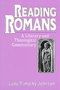Reading Romans A Literary and Theological Commentary