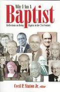 Why I Am a Baptist Reflections on Being Baptist in the 21st Century