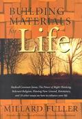 Building Materials for Life Radical Common Sense, the Power of Right Thinking, Relevant Reli...